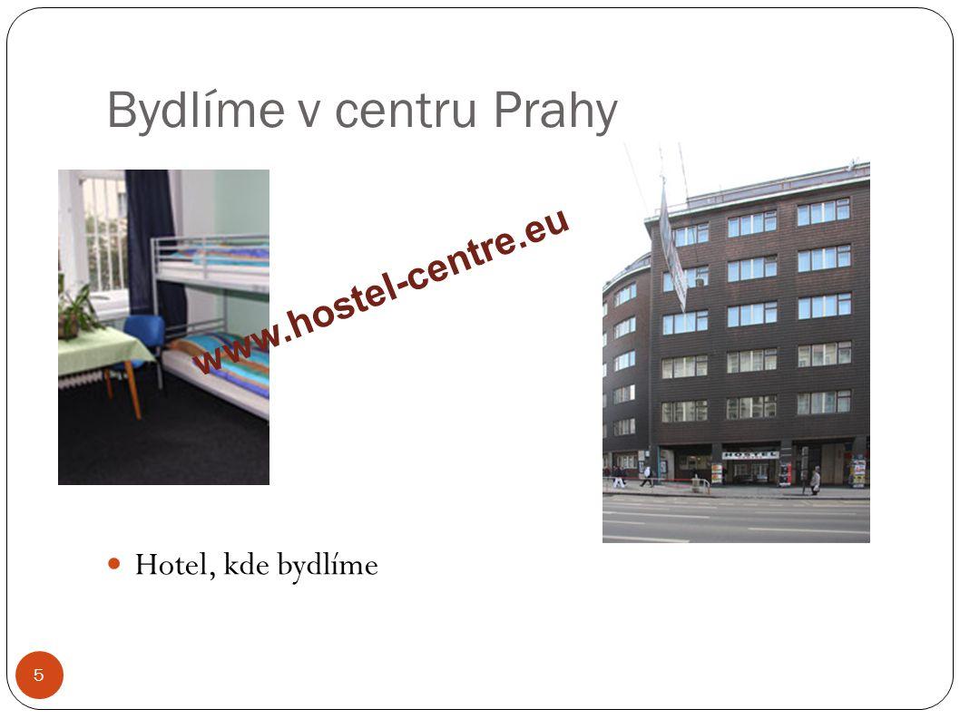 Bydlíme v centru Prahy 5 Hotel, kde bydlíme www.hostel-centre.eu