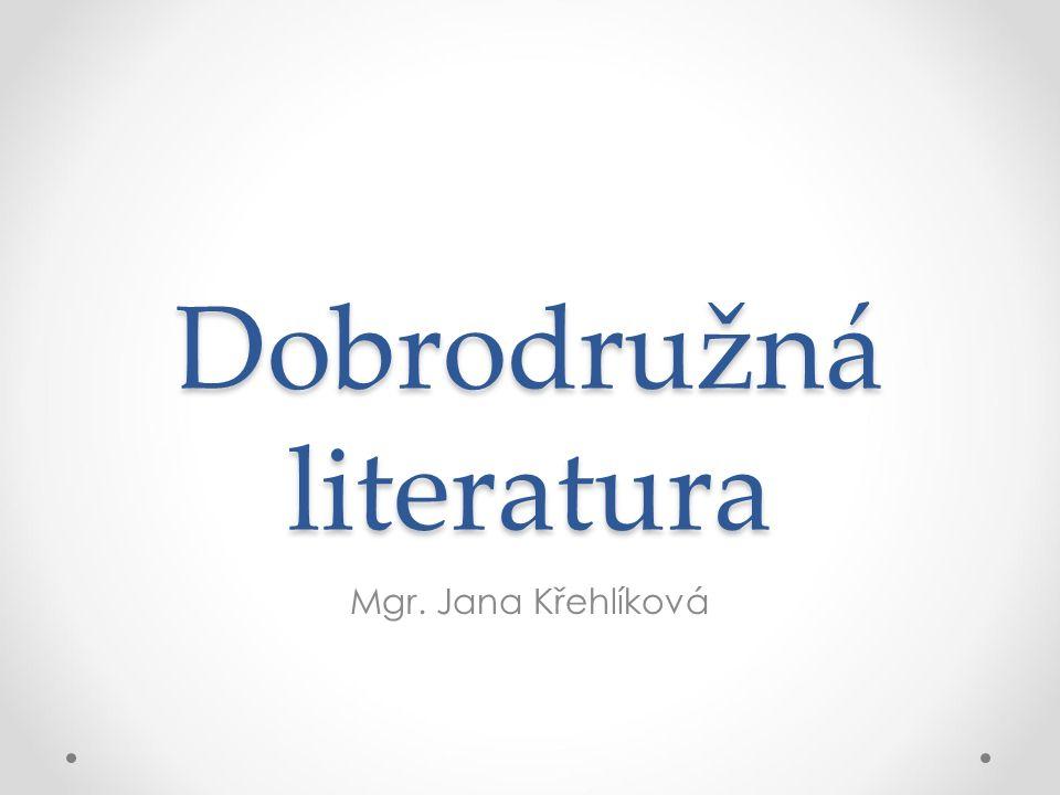 Dobrodružná literatura Mgr. Jana Křehlíková