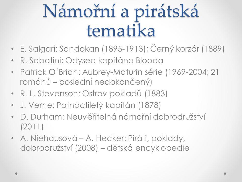 Námořní a pirátská tematika E. Salgari: Sandokan (1895-1913); Černý korzár (1889) R.
