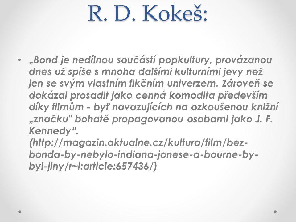 """R. D. Kokeš: """"Bond je nedílnou součástí popkultury, provázanou dnes už spíše s mnoha dalšími kulturními jevy než jen se svým vlastním fikčním univerze"""