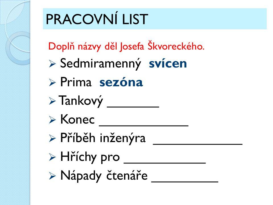PRACOVNÍ LIST Doplň názvy děl Josefa Škvoreckého.