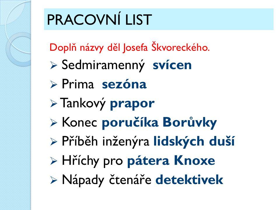 Zdroj: Vlastní tvorba Ilustrace: Josef Škvorecký.Www.google.cz [online].