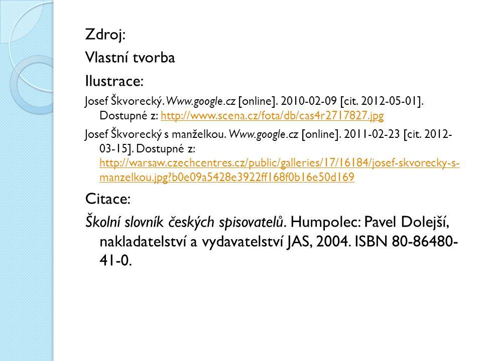 Zdroj: Vlastní tvorba Ilustrace: Josef Škvorecký. Www.google.cz [online].