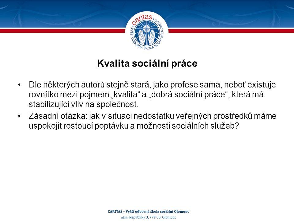 Pojetí kvality sociálních služeb v Evropě Výsledky, které přímo vyplývají z existence sociální služby.