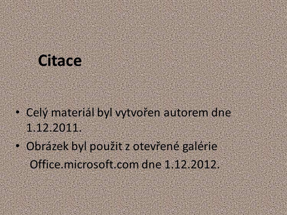 Citace Celý materiál byl vytvořen autorem dne 1.12.2011.