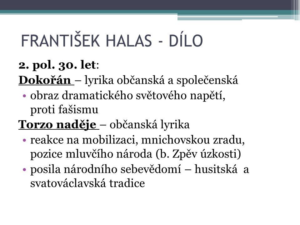 FRANTIŠEK HALAS - DÍLO 2. pol. 30.