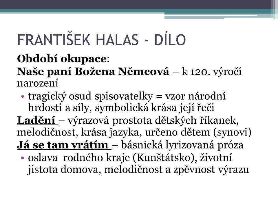 FRANTIŠEK HALAS - DÍLO Období okupace: Naše paní Božena Němcová – k 120.