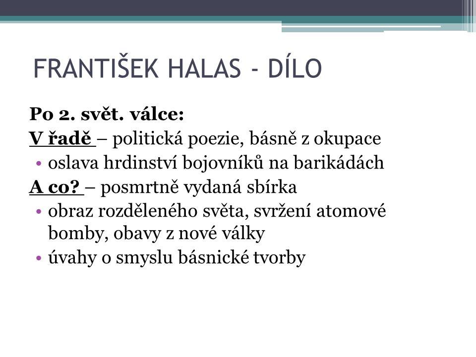 FRANTIŠEK HALAS - DÍLO Po 2. svět.