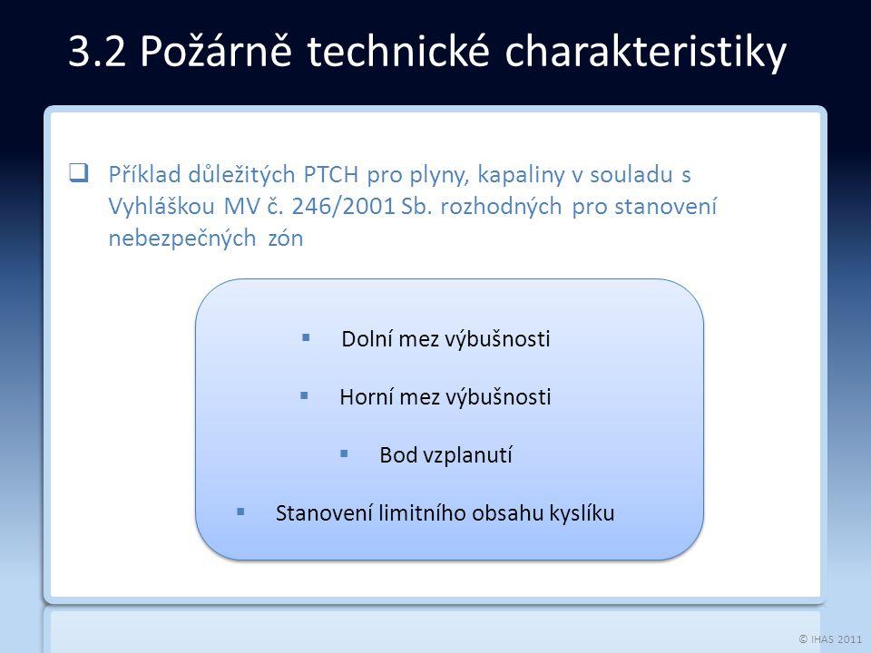 © IHAS 2011  Příklad důležitých PTCH pro plyny, kapaliny v souladu s Vyhláškou MV č.