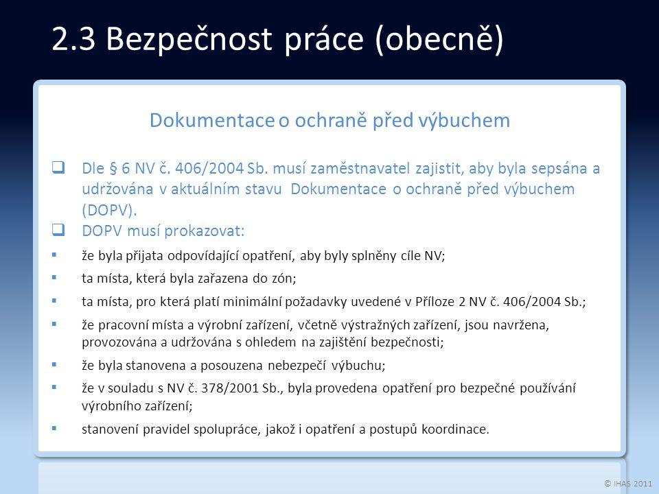 © IHAS 2011 3.4 Požadavky na výrobky  Cílem směrnice 1994/9/EC je zajistit:  volný pohyb výrobků, na které se vztahuje, po území EU.
