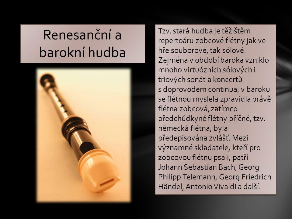 Tzv. stará hudba je těžištěm repertoáru zobcové flétny jak ve hře souborové, tak sólové.