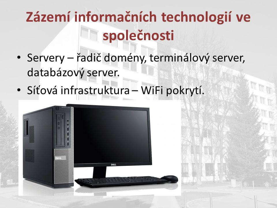Zázemí informačních technologií ve společnosti Servery – řadič domény, terminálový server, databázový server. Síťová infrastruktura – WiFi pokrytí.