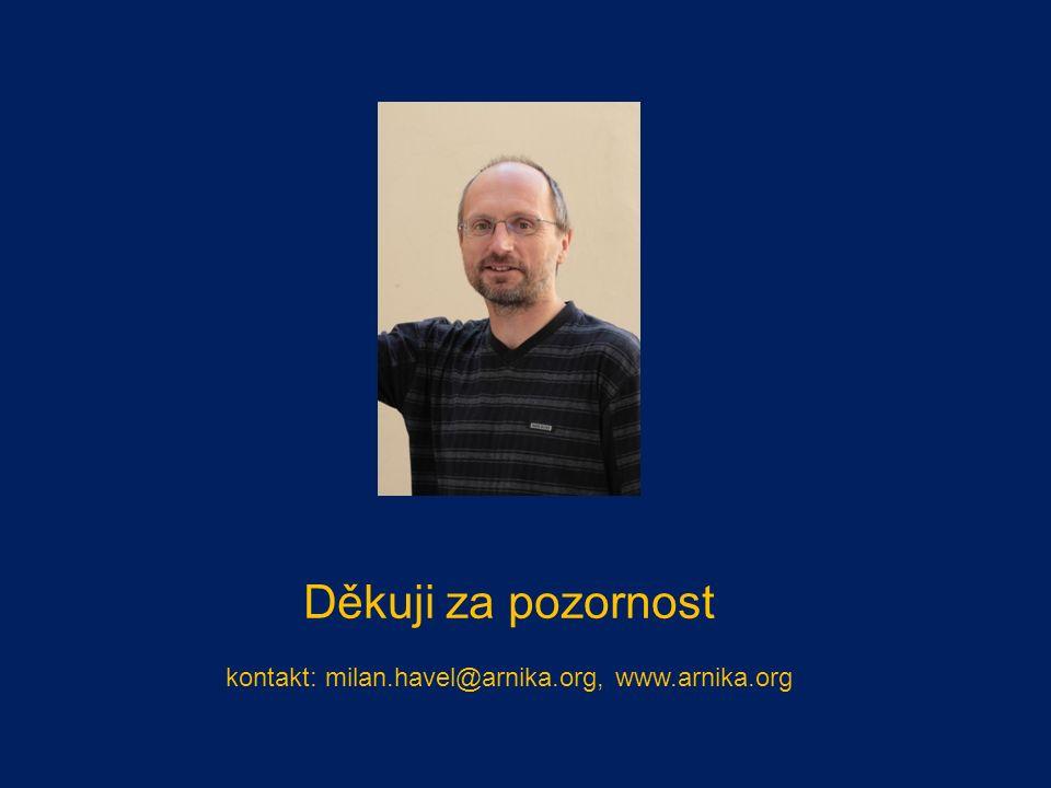 Děkuji za pozornost kontakt: milan.havel@arnika.org, www.arnika.org