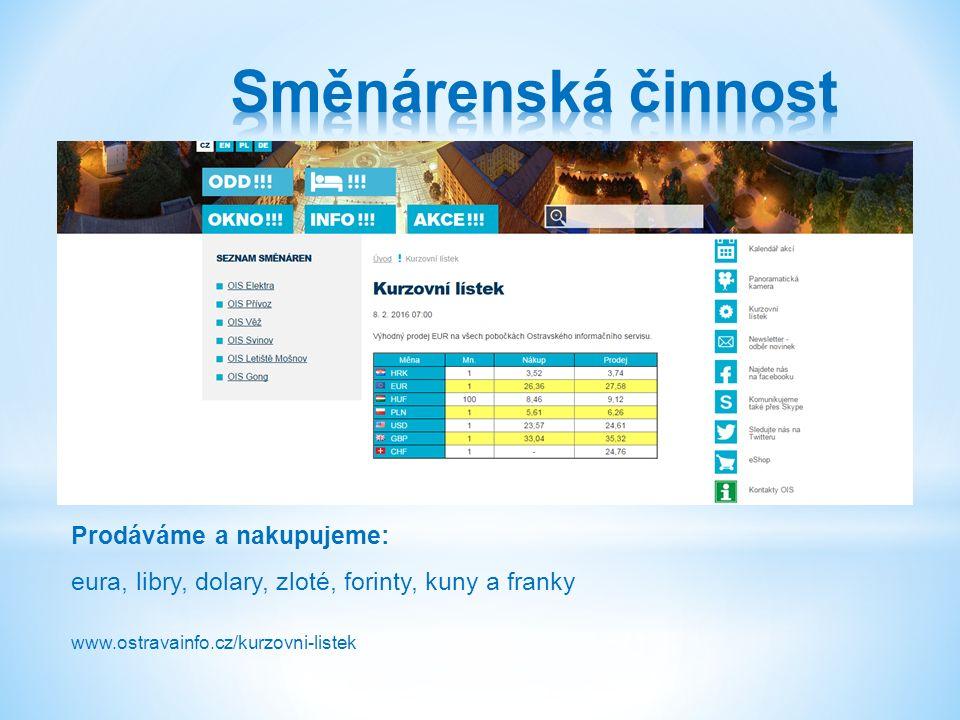 Prodáváme a nakupujeme: eura, libry, dolary, zloté, forinty, kuny a franky www.ostravainfo.cz/kurzovni-listek