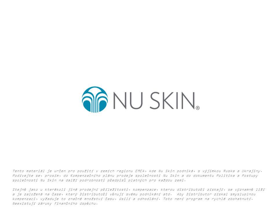 Tento materiál je určen pro použití v zemích regionu EMEA, kde Nu Skin podniká, s výjimkou Ruska a Ukrajiny. Podívejte se, prosím, do Kompenzačního pl