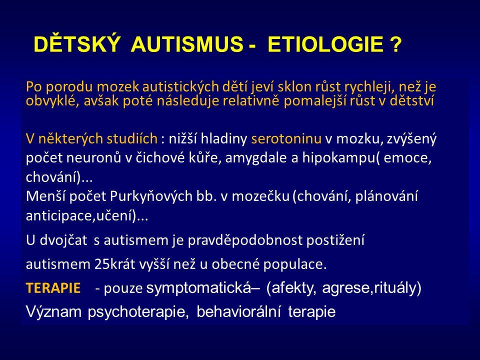 DĚTSKÝ AUTISMUS - ETIOLOGIE .