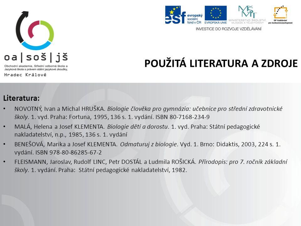 POUŽITÁ LITERATURA A ZDROJE Literatura: NOVOTNÝ, Ivan a Michal HRUŠKA.