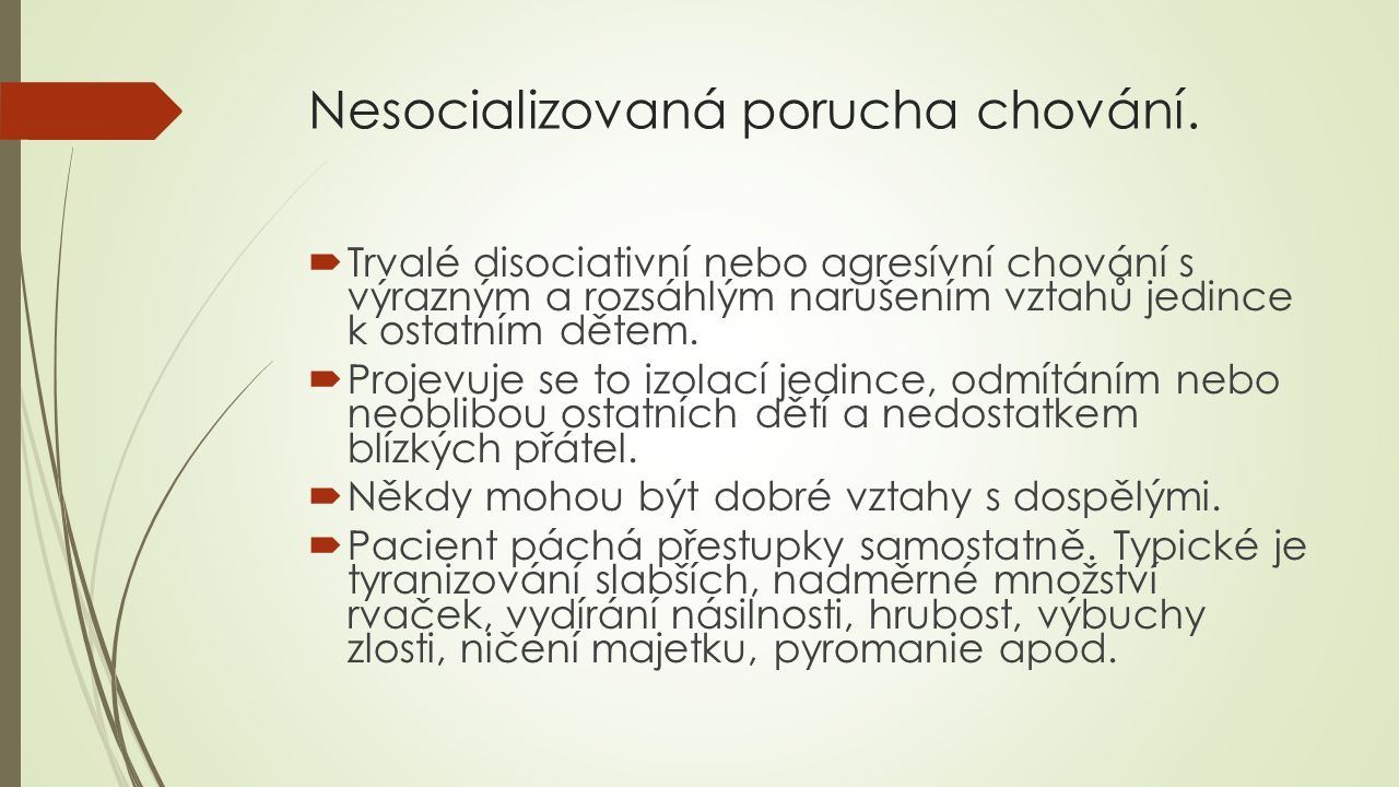Nesocializovaná porucha chování.