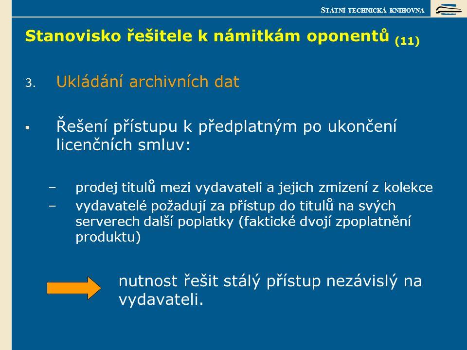 S TÁTNÍ TECHNICKÁ KNIHOVNA Stanovisko řešitele k námitkám oponentů (11) 3.
