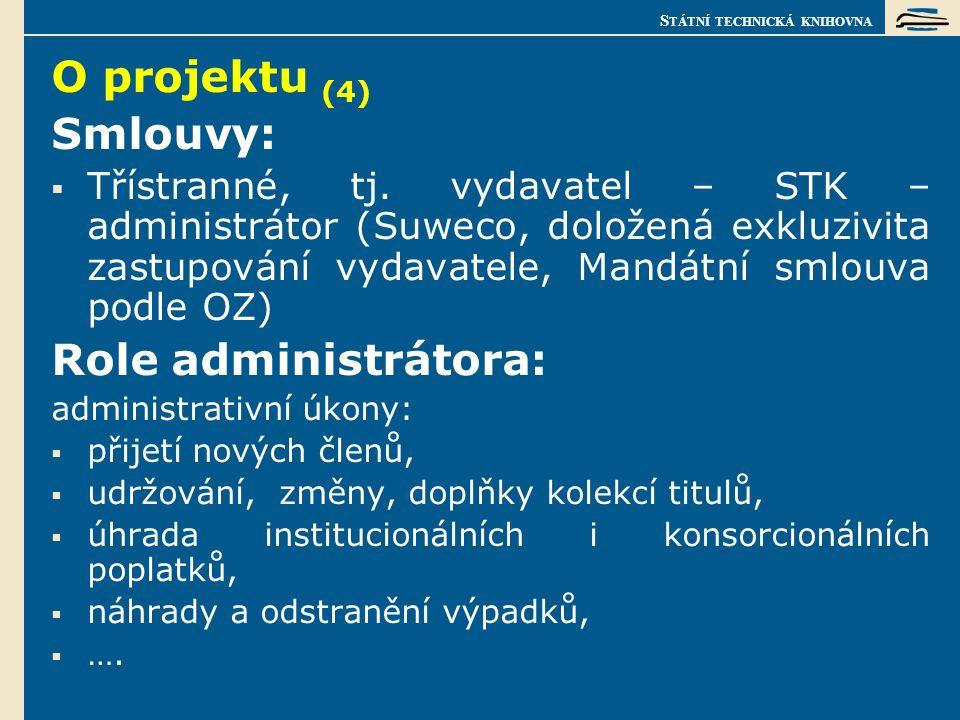 S TÁTNÍ TECHNICKÁ KNIHOVNA O projektu (4) Smlouvy:  Třístranné, tj.