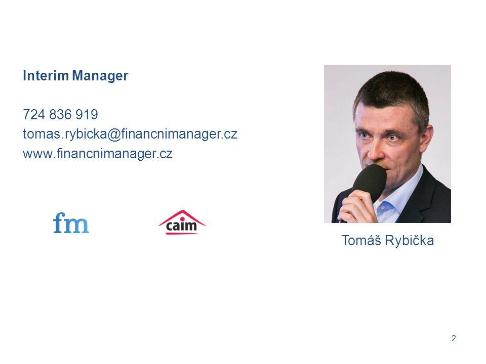Interim Manager 724 836 919 tomas.rybicka@financnimanager.cz www.financnimanager.cz 2 Tomáš Rybička
