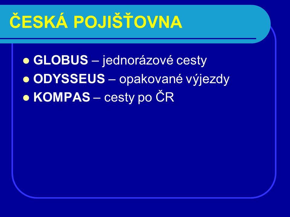 ČESKÁ POJIŠŤOVNA GLOBUS – jednorázové cesty ODYSSEUS – opakované výjezdy KOMPAS – cesty po ČR