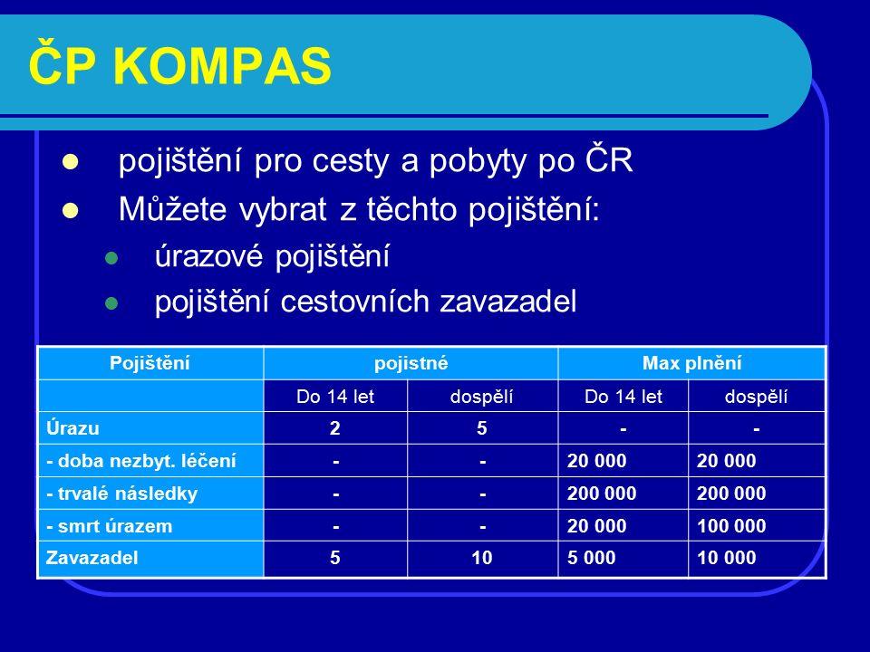 ČP KOMPAS pojištění pro cesty a pobyty po ČR Můžete vybrat z těchto pojištění: úrazové pojištění pojištění cestovních zavazadel PojištěnípojistnéMax p