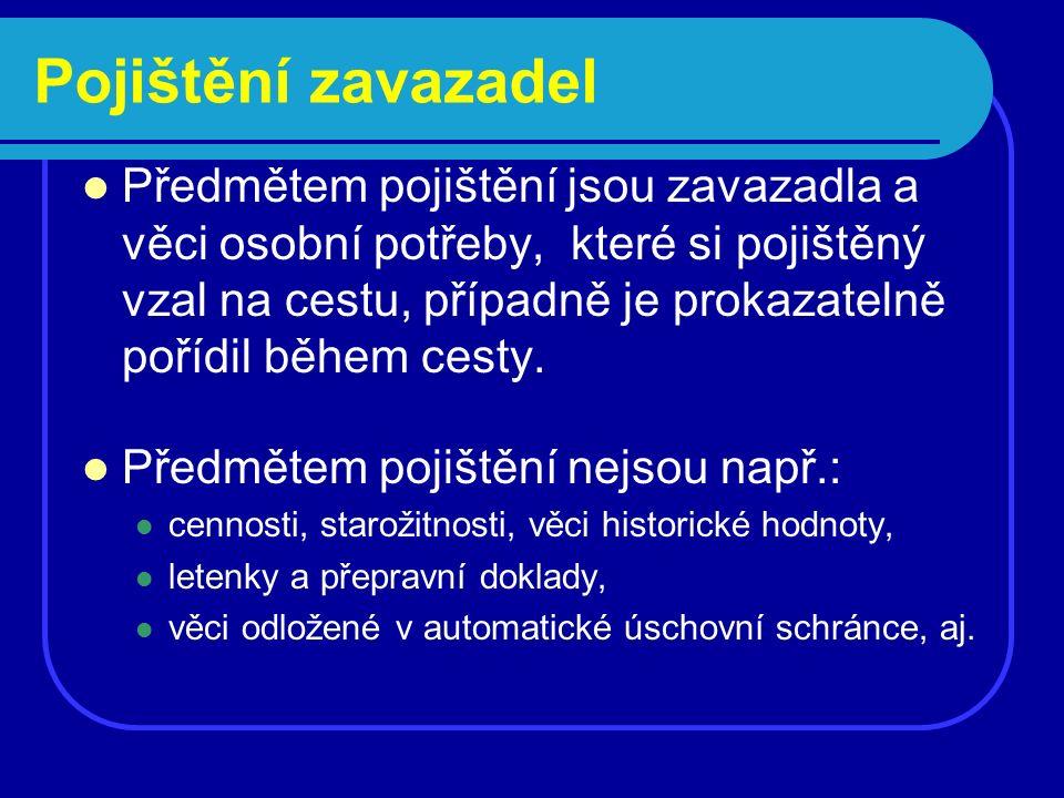 ČP GLOBUS – základní pojistné Pojištění Pásmo 1Pásmo 2Pásmo 3 Léčebných výloh do 14 let 162232 15-69 let 202840 70-79 405680 80 a více 6084120 Úrazu do 14 let 4 dospělí 5 Odpovědnosti do 14 let 4 dospělí 5 Zavazadel do 14 let 5 dospělí 10 Storna zájezdu2% z ceny zájezdu Turistické cesty oddychové a necílené rekreační činnosti: badminton, bruslení, plavání a šnorchlo- vání, túry běžným nenáročným terénem, stolní tenis, tanec, tenis a další necílené rekreační činnosti srovnatelné rizikovosti.