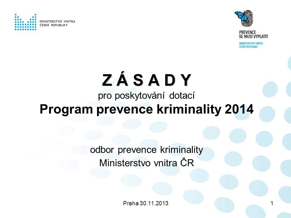 Praha 30.11.20132 Zásady – schváleny ministrem vnitra dne 28.