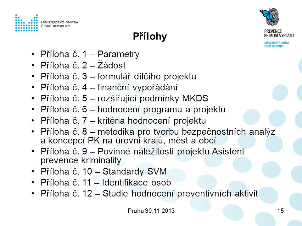 Praha 30.11.201315 Přílohy Příloha č. 1 – Parametry Příloha č.