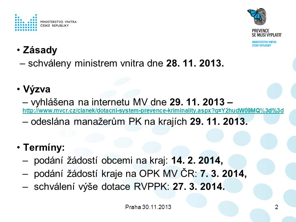 Praha 30.11.201313 Limity a kritéria Vybudování MKDS – I.