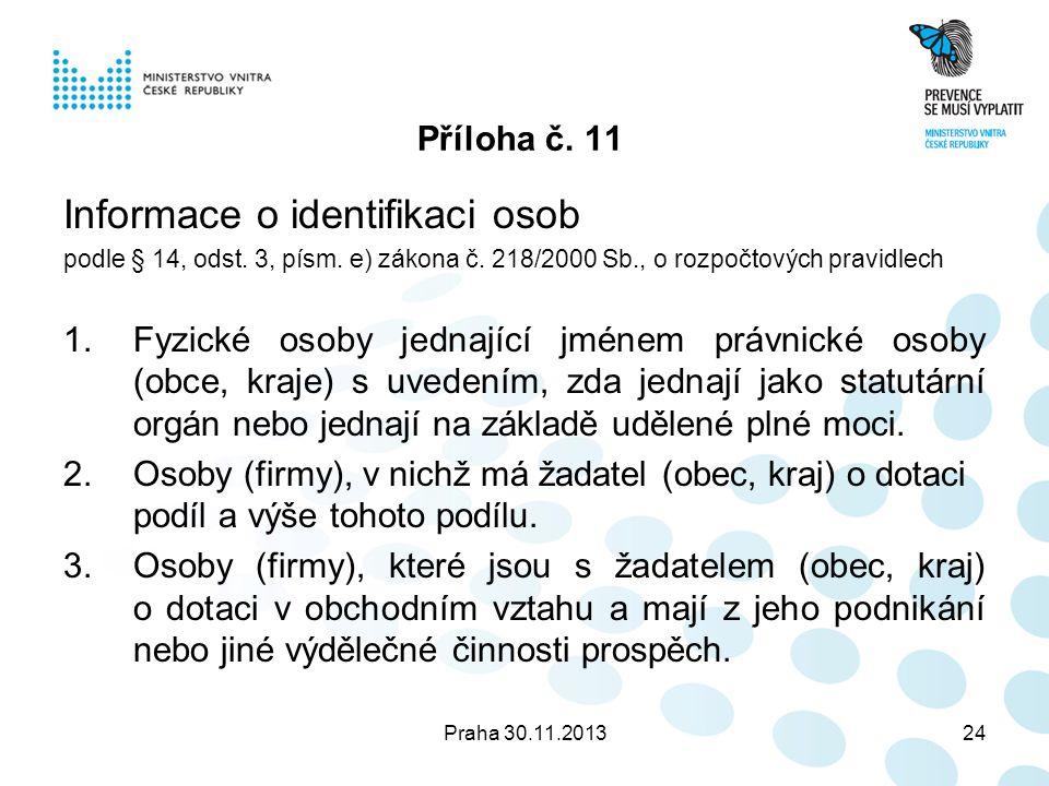 Praha 30.11.201324 Příloha č. 11 Informace o identifikaci osob podle § 14, odst.
