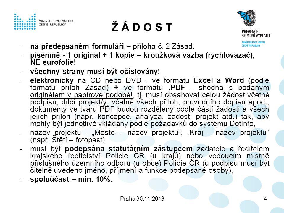 Praha 30.11.20134 Ž Á D O S T -na předepsaném formuláři – příloha č.