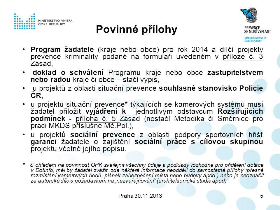 Praha 30.11.201326 Děkujeme za pozornost odbor prevence kriminality Ministerstva vnitra ČR