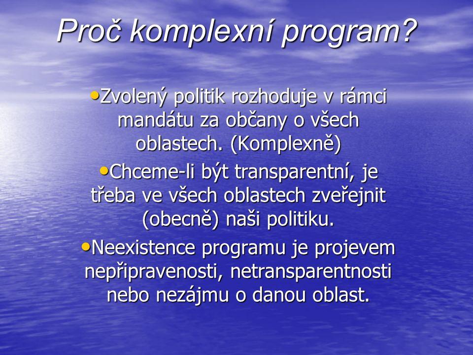 Proč komplexní program. Zvolený politik rozhoduje v rámci mandátu za občany o všech oblastech.