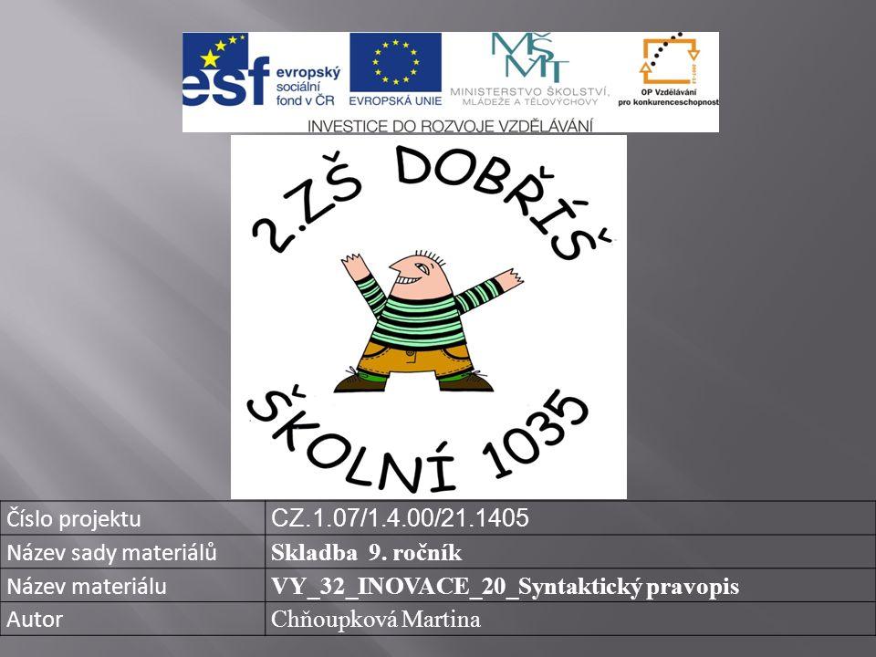 Číslo projektu CZ.1.07/1.4.00/21.1405 Název sady materiálů Skladba 9.