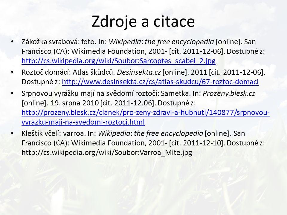 Zdroje a citace Zákožka svrabová: foto. In: Wikipedia: the free encyclopedia [online]. San Francisco (CA): Wikimedia Foundation, 2001- [cit. 2011-12-0