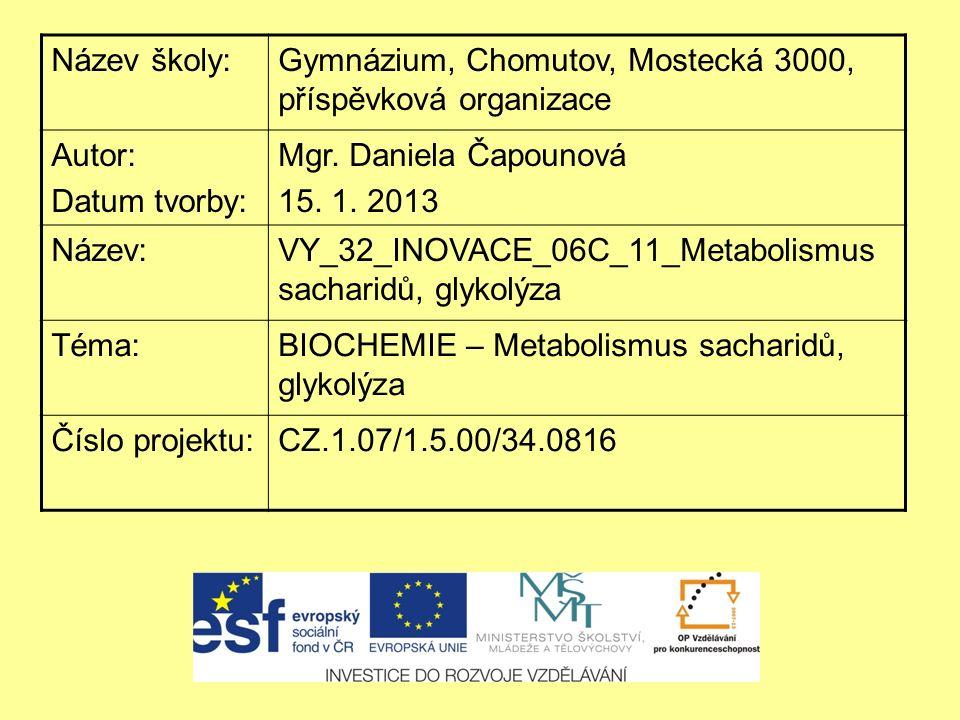 7) Doplňte schéma katabolismu glukózy: 8) Doplňte text / vyberte z nabídky: Glykolýza je evolučně starý / odvozený děj lokalizovaný v …………………..