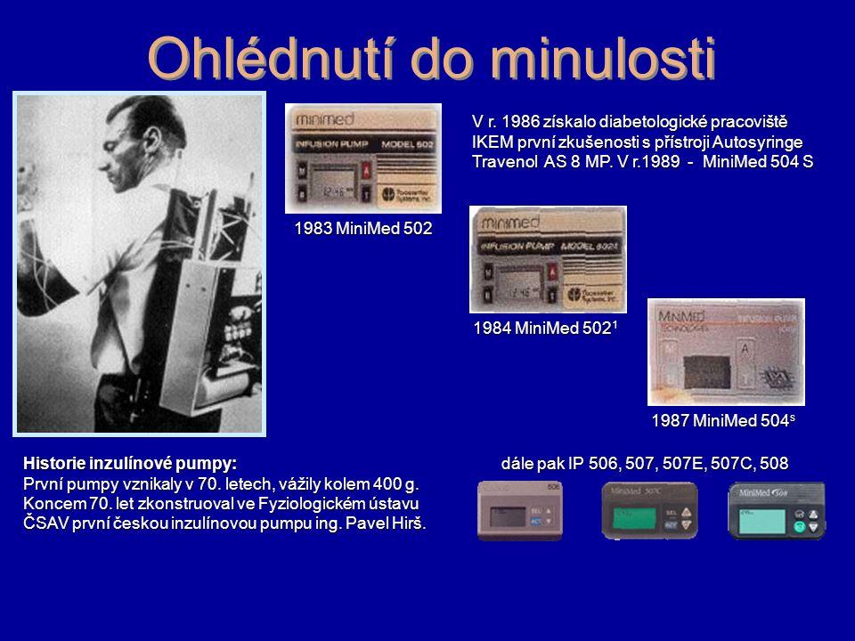 Ohlédnutí do minulosti Historie inzulínové pumpy: První pumpy vznikaly v 70. letech, vážily kolem 400 g. Koncem 70. let zkonstruoval ve Fyziologickém