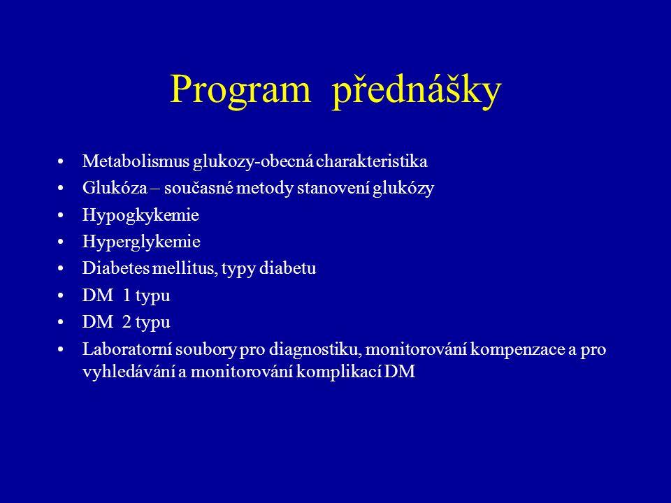 Obecná charakteristika metabolismu glukózy Sacharidy:40-45% příjmu energie,vláknina Parenterální výživa: 5g S : 1,5g T : 1g A Spotřeba glukózy/hod: 38 mmol = 6,8 g Produkce v játrech/hod: 39 mmol = 7,0 g Referenční hodnoty fSP-glukóza: 3,3 - 5,6 mmol/l hypoglykemie< 2,5 mmol/l 5,6<hyperglykemie