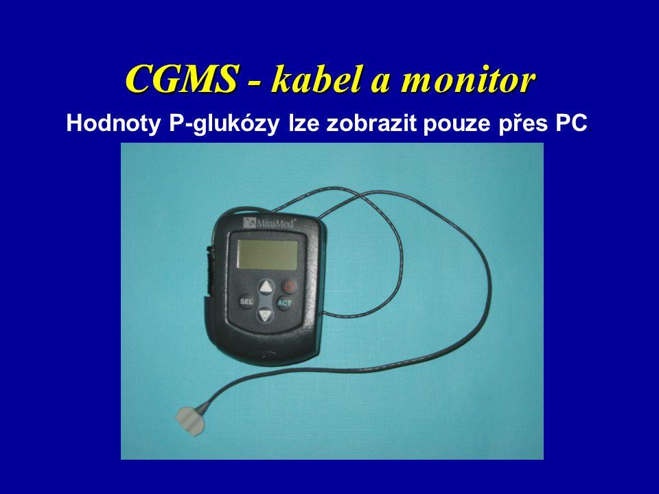CGMS - kabel a monitor CGMS Hodnoty P-glukózy lze zobrazit pouze přes PC.