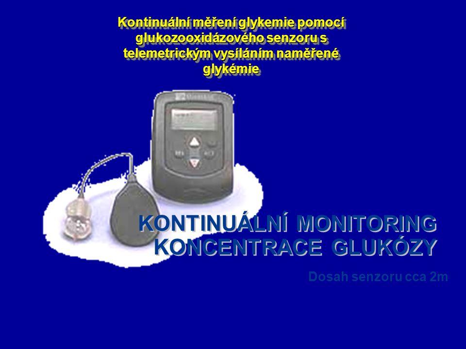 KONTINUÁLNÍ MONITORING KONCENTRACE GLUKÓZY Dosah senzoru cca 2m Kontinuální měření glykemie pomocí glukozooxidázového senzoru s telemetrickým vysílání