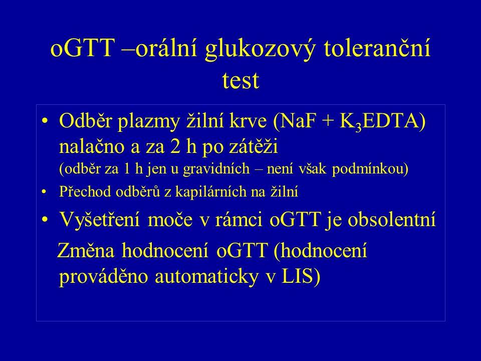 oGTT –orální glukozový toleranční test Odběr plazmy žilní krve (NaF + K 3 EDTA) nalačno a za 2 h po zátěži (odběr za 1 h jen u gravidních – není však