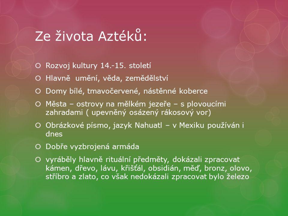 Ze života Aztéků:  Rozvoj kultury 14.-15.