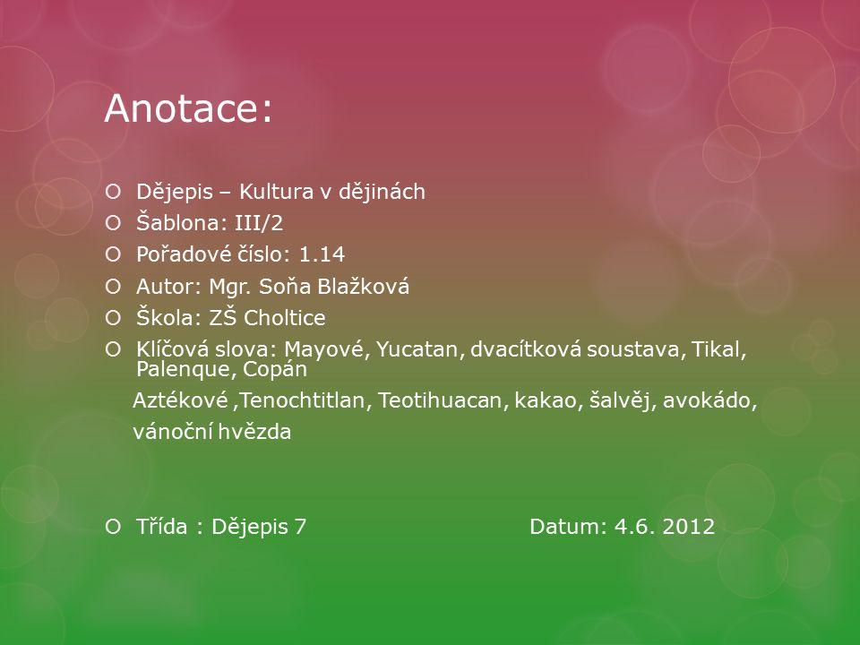 Anotace:  Dějepis – Kultura v dějinách  Šablona: III/2  Pořadové číslo: 1.14  Autor: Mgr.