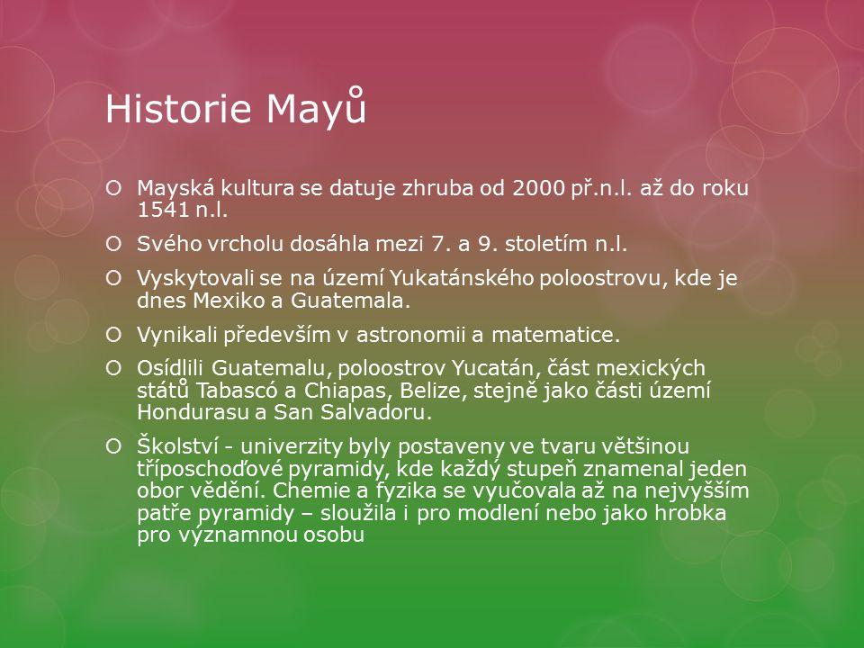 Historie Mayů  Mayská kultura se datuje zhruba od 2000 př.n.l.