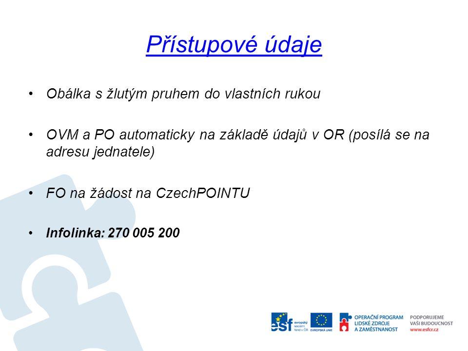 Přístupové údaje Obálka s žlutým pruhem do vlastních rukou OVM a PO automaticky na základě údajů v OR (posílá se na adresu jednatele) FO na žádost na CzechPOINTU Infolinka: 270 005 200
