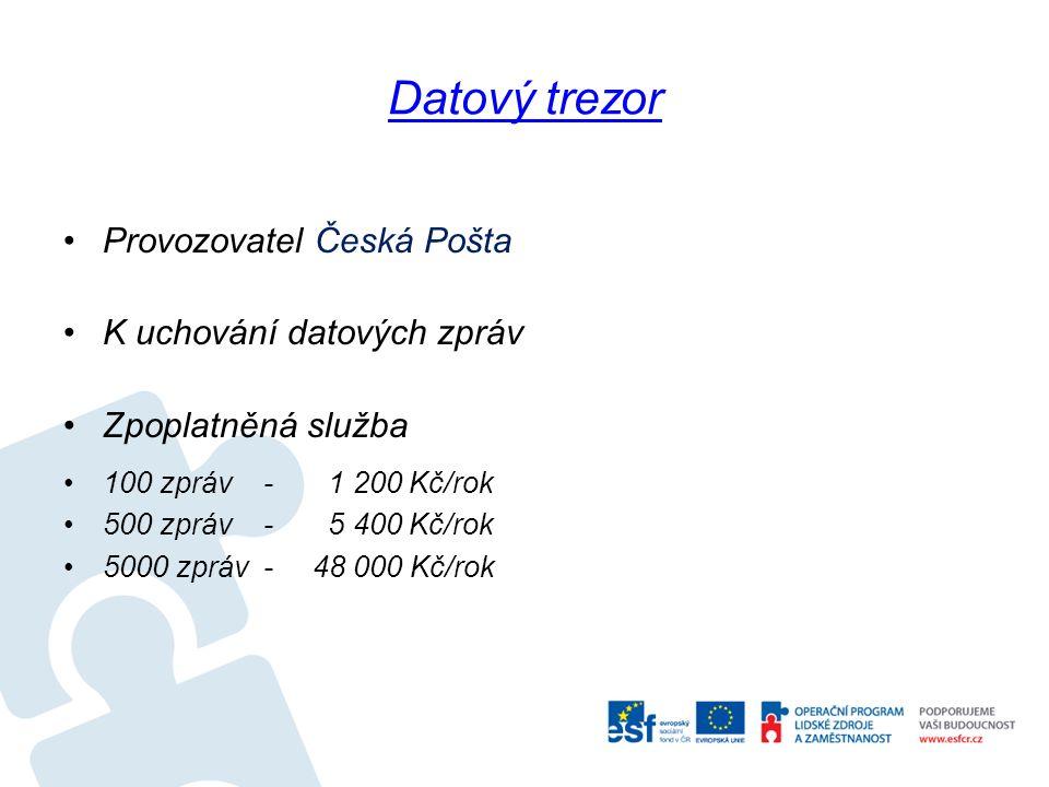 Datový trezor Provozovatel Česká Pošta K uchování datových zpráv Zpoplatněná služba 100 zpráv - 1 200 Kč/rok 500 zpráv - 5 400 Kč/rok 5000 zpráv - 48 000 Kč/rok