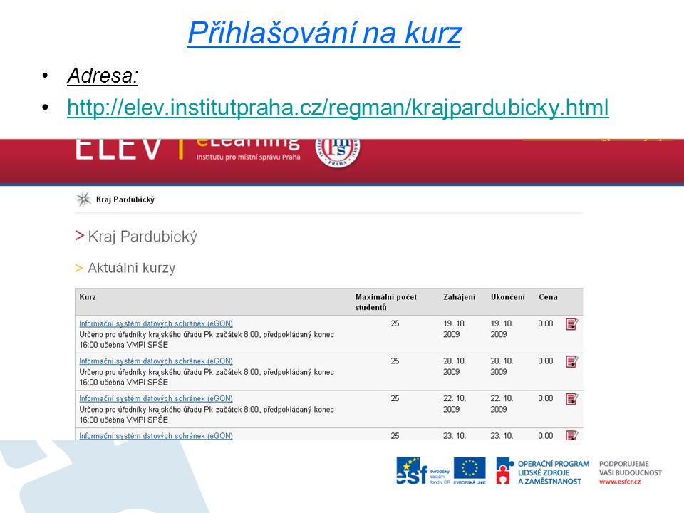 Přihlašování na kurz Adresa: http://elev.institutpraha.cz/regman/krajpardubicky.html