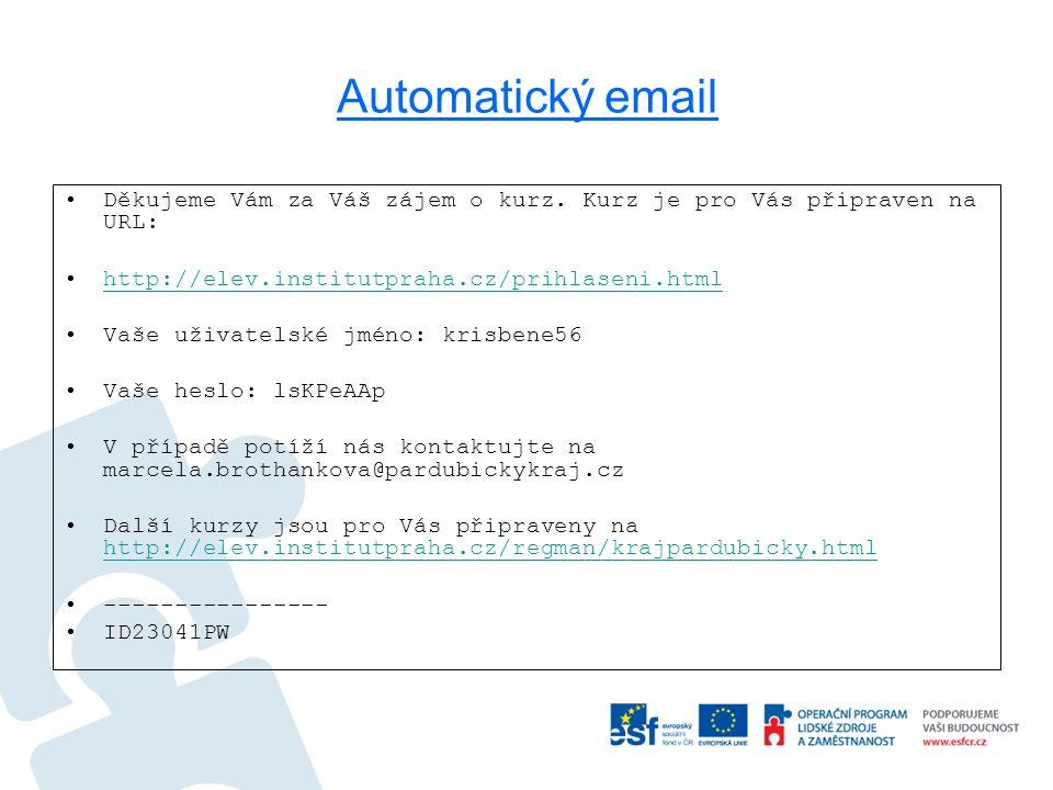 Automatický email Děkujeme Vám za Váš zájem o kurz.